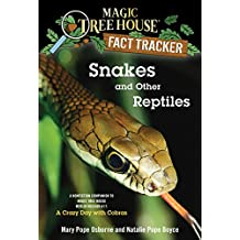 Snakes and Other Reptiles: A Nonfiction Companion to Magic Tree House Merlin Mission #17: A Crazy Day with Cobras (Magic Tree House: Fact Trekker Book 23) (English Edition)