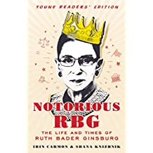 Notorious RBG Young Readers' Edition: The Life and Times of Ruth Bader Ginsburg (English Edition)