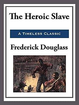 """The Heroic Slave (English Edition)"",作者:[Douglass,  Frederick]"
