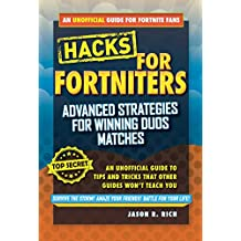 Hacks for Fortniters: Advanced Strategies for Winning Duos Matches: An Unofficial Guide to Tips and Tricks That Other Guides Won't Teach You (English Edition)