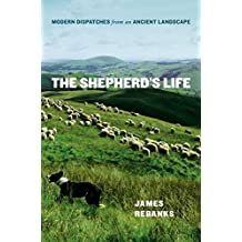 The Shepherd's Life: Modern Dispatches from an Ancient Landscape (English Edition)