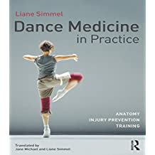 Dance Medicine in Practice: Anatomy, Injury Prevention, Training (English Edition)