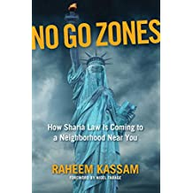 No Go Zones: How Sharia Law Is Coming to a Neighborhood Near You (English Edition)