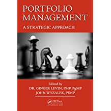 Portfolio Management: A Strategic Approach (Best Practices in Portfolio, Program, and Project Management Book 17) (English Edition)