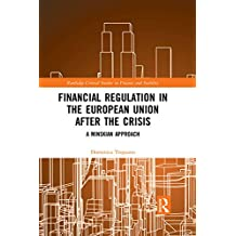 Financial Regulation in the European Union After the Crisis: A Minskian Approach (Routledge Critical Studies in Finance and Stability Book 12) (English Edition)