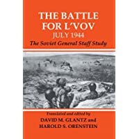 The Battle for L'vov July 1944: The Soviet General Staff Study (Soviet (Russian) Study of War) (English Edition)