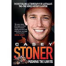 Casey Stoner: Pushing the Limits (English Edition)