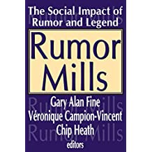 Rumor Mills: The Social Impact of Rumor and Legend (Social Problems and Social Issues) (English Edition)