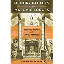 Memory Palaces and Masonic Lodges: Esoteric Secrets of the Art of Memory (English Edition)