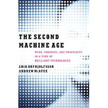 The Second Machine Age: Work, Progress, and Prosperity in a Time of Brilliant Technologies (English Edition)