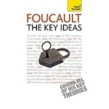 Foucault - The Key Ideas: Foucault on philosophy, power, and the sociology of knowledge: a concise introduction (Teach Yourself) (English Edition)