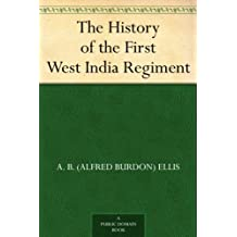 The History of the First West India Regiment (English Edition)