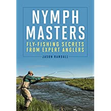 Nymph Masters: Fly-Fishing Secrets From Expert Anglers (English Edition)