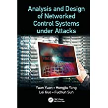 Analysis and Design of Networked Control Systems under Attacks (English Edition)