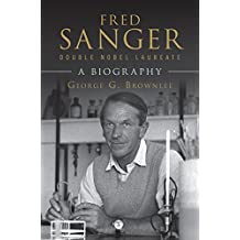 Fred Sanger - Double Nobel Laureate: A Biography (English Edition)