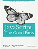 JavaScript: The Good Parts: Working with the Shallow Grain of JavaScript