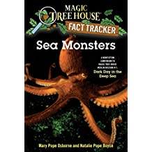 Sea Monsters: A Nonfiction Companion to Magic Tree House Merlin Mission #11: Dark Day in the Deep Sea (Magic Tree House: Fact Trekker Book 17) (English Edition)