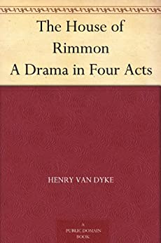 """""""The House of Rimmon A Drama in Four Acts (English Edition)"""",作者:[Van Dyke,Henry]"""