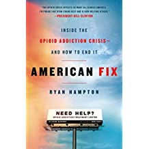 American Fix: Inside the Opioid Addiction Crisis - and How to End It (English Edition)