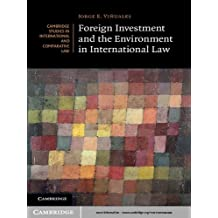 Foreign Investment and the Environment in International Law (Cambridge Studies in International and Comparative Law Book 94) (English Edition)