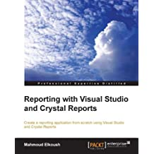 Reporting with Visual Studio and Crystal Reports (English Edition)