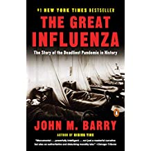 The Great Influenza: The Story of the Deadliest Pandemic in History (English Edition)