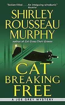 """Cat Breaking Free: A Joe Grey Mystery (English Edition)"",作者:[Murphy, Shirley Rousseau]"