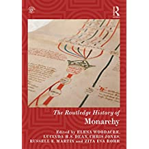 The Routledge History of Monarchy (Routledge Histories) (English Edition)