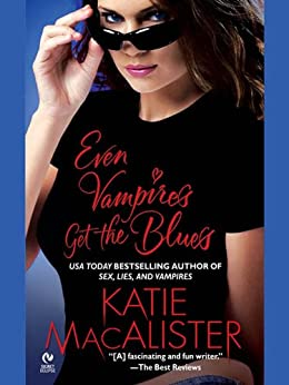 """""""Even Vampires Get the Blues (Dark Ones series Book 4) (English Edition)"""",作者:[Macalister, Katie]"""