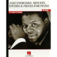 Oscar Peterson - Jazz Exercises, Minuets, Etudes & Pieces for Piano: Jazz Exercises, Minuets, Etudes and Pieces for Piano (English Edition)