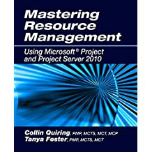Mastering Resource Management Using Microsoft® Project and Project Server 2010 (English Edition)