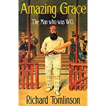 Amazing Grace: The Man Who was W.G. (English Edition)