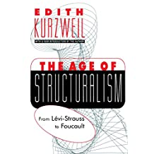 The Age of Structuralism: From Levi-Strauss to Foucault (Black and African-American Studies) (English Edition)