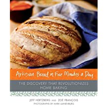 Artisan Bread in Five Minutes a Day: The Discovery That Revolutionizes Home Baking (English Edition)