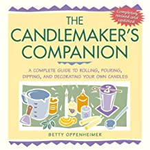 The Candlemaker's Companion: A Complete Guide to Rolling, Pouring, Dipping, and Decorating Your Own Candles (English Edition)