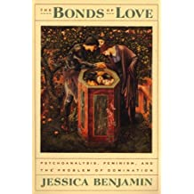 The Bonds of Love: Psychoanalysis, Feminism, and the Problem of Domincation (English Edition)