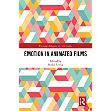 Emotion in Animated Films (Routledge Advances in Film Studies) (English Edition)