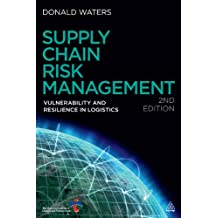 Supply Chain Risk Management: Vulnerability and Resilience in Logistics (English Edition)