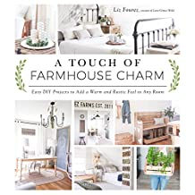A Touch of Farmhouse Charm: Easy DIY Projects to Add a Warm and Rustic Feel to Any Room (English Edition)