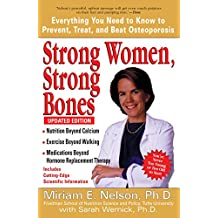 Strong Women, Strong Bones: Everything You Need to Know to Prevent, Treat, and Beat Osteoporosis, Updated Edition (English Edition)
