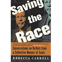 Saving the Race: Conversations on Du Bois from a Collective Memoir of Souls (English Edition)