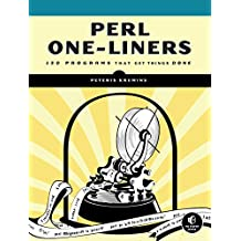 Perl One-Liners: 130 Programs That Get Things Done (English Edition)