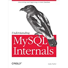 Understanding MySQL Internals: Discovering and Improving a Great Database (English Edition)