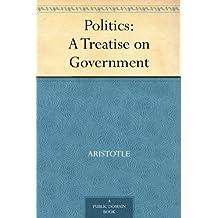 Politics: A Treatise on Government (免费公版书) (English Edition)