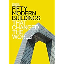 Fifty Modern Buildings That Changed the World: Design Museum Fifty (English Edition)