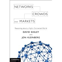 Networks, Crowds, and Markets: Reasoning about a Highly Connected World (English Edition)