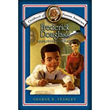 Frederick Douglass: Abolitionist Hero (Childhood of Famous Americans) (English Edition)