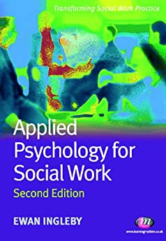 """Applied Psychology for Social Work (Transforming Social Work Practice Series) (English Edition)"",作者:[Ingleby, Ewan]"