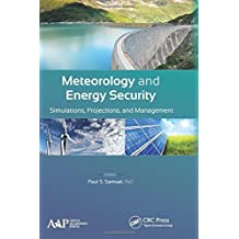 Meteorology and Energy Security: Simulations, Projections, and Management (English Edition)