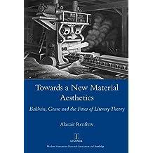 Towards a New Material Aesthetics: Bakhtin, Genre and the Fates of Literary Theory (Legenda) (English Edition)
